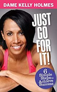 Kelly Holmes Just Go for It