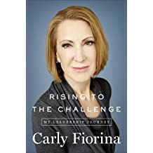 Rising to the Challenge Carly Fiorina