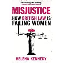 Misjustice Helena Kennedy