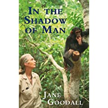 The Shadow of Man Jane Goodall