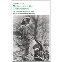 My Life With the Chimpanzees Jane Goodall