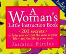 Jasmine Birtles A Woman's Little Instruction Book