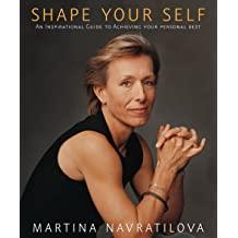 Martina Navratilova Shape Your Self