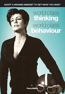World Class Thinking World Class Behaviour Penny Mallory