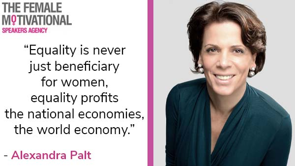 """Alexandra Palt quote """"equality is never just beneficiary for women, equality profits the national economies, the world economy."""""""