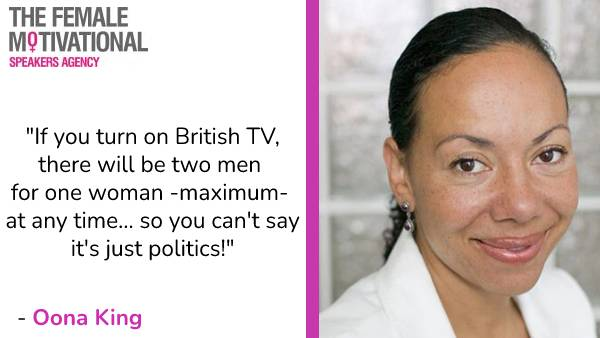 """Oona King Quote: """"If you turn on British TV, there will be two men for one woman – maximum – at any time... so you can't say it's just politics!"""""""