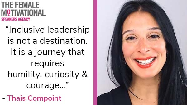 """Thais Compoint quote """"inclusive leadership is not a destination. It is a journey that requires humility, curiosity and courage."""""""